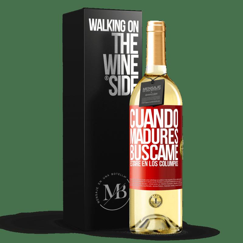24,95 € Envoi gratuit   Vin blanc Édition WHITE Quand tu seras mature, cherche-moi. Je serai sur les balançoires Étiquette Rouge. Étiquette personnalisable Vin jeune Récolte 2020 Verdejo