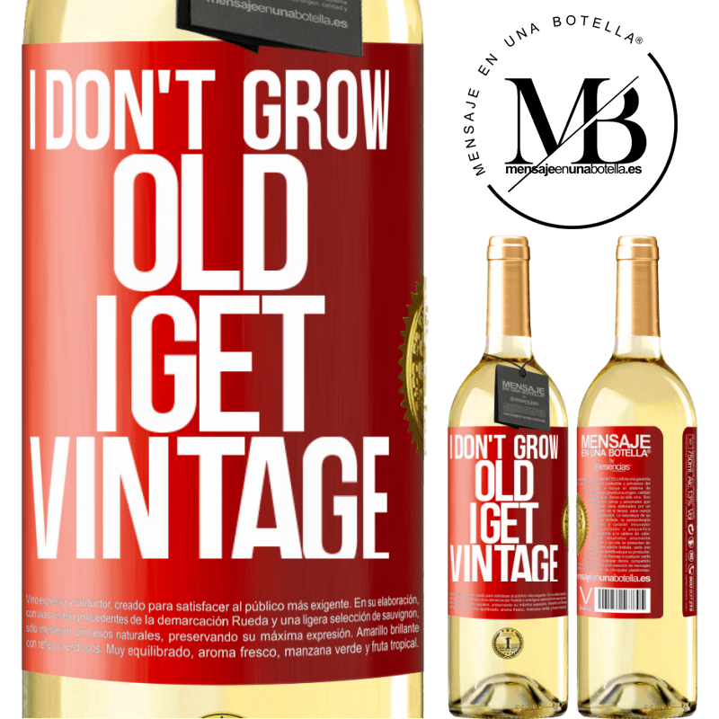 24,95 € Free Shipping | White Wine WHITE Edition I don't grow old, I get vintage Red Label. Customizable label Young wine Harvest 2020 Verdejo