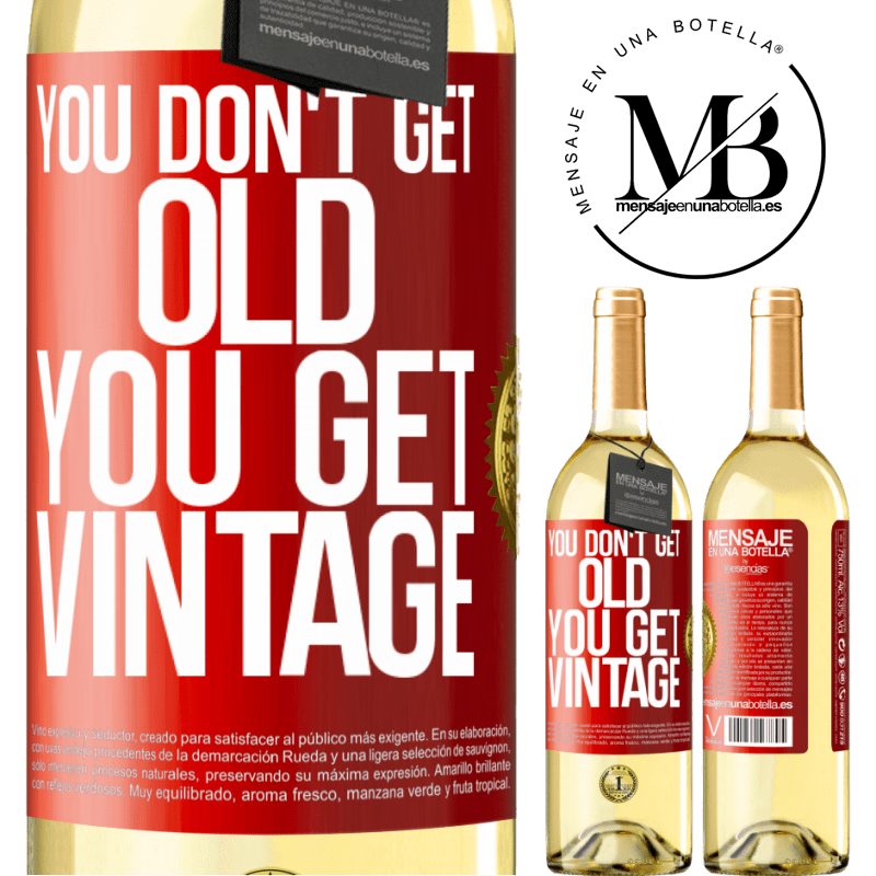 24,95 € Free Shipping | White Wine WHITE Edition You don't get old, you get vintage Red Label. Customizable label Young wine Harvest 2020 Verdejo