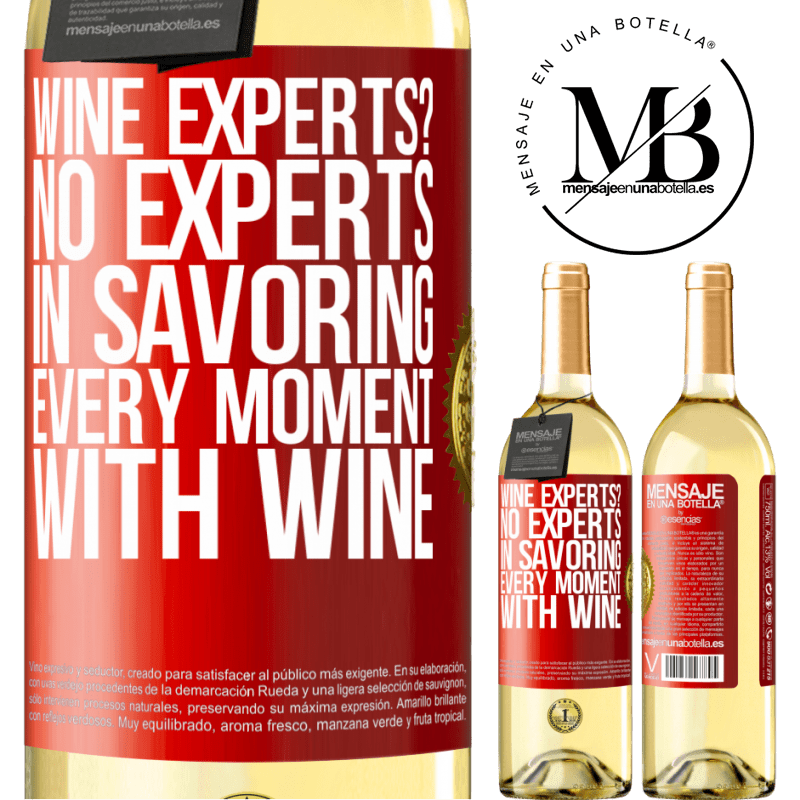 24,95 € Free Shipping | White Wine WHITE Edition wine experts? No, experts in savoring every moment, with wine Red Label. Customizable label Young wine Harvest 2020 Verdejo