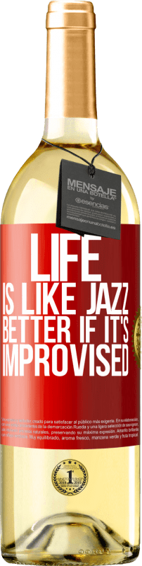 «Life is like jazz ... better if it's improvised» WHITE Edition