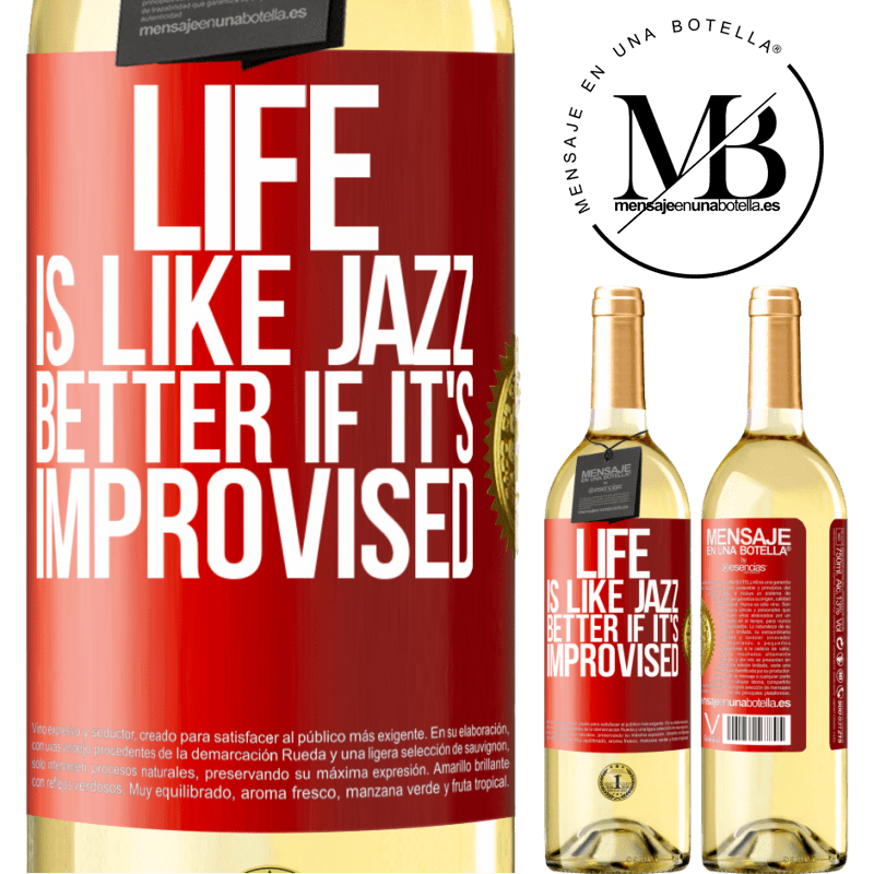 24,95 € Free Shipping | White Wine WHITE Edition Life is like jazz ... better if it's improvised Red Label. Customizable label Young wine Harvest 2020 Verdejo
