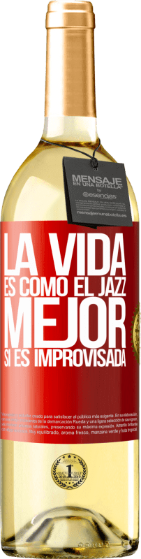 «La vida es como el jazz… mejor si es improvisada» Edición WHITE