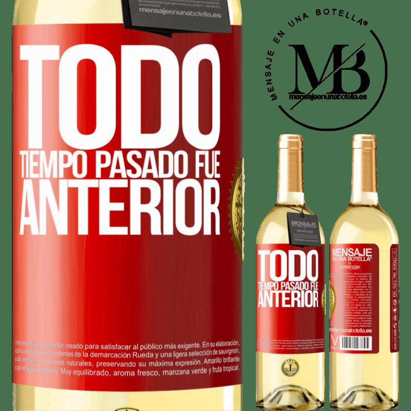 24,95 € Envío gratis | Vino Blanco Edición WHITE Todo tiempo pasado fue anterior Etiqueta Roja. Etiqueta personalizable Vino joven Cosecha 2020 Verdejo