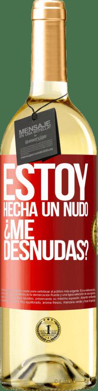 24,95 € Free Shipping | White Wine WHITE Edition Estoy hecha un nudo. ¿Me desnudas? Red Label. Customizable label Young wine Harvest 2020 Verdejo