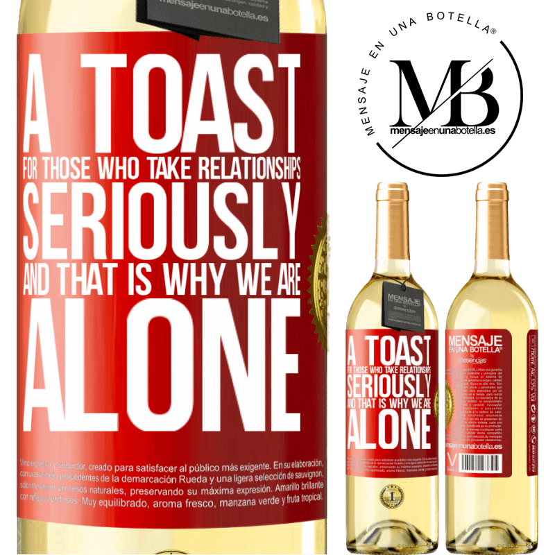 24,95 € Free Shipping | White Wine WHITE Edition A toast for those who take relationships seriously and that is why we are alone Red Label. Customizable label Young wine Harvest 2020 Verdejo