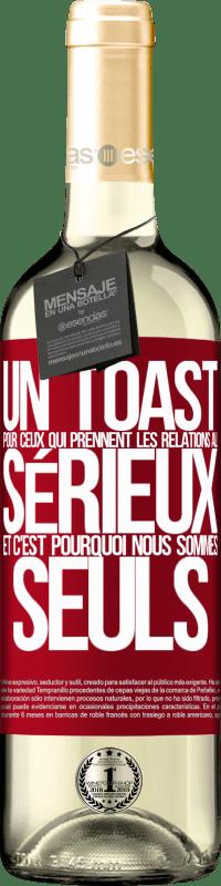 24,95 € Envoi gratuit   Vin blanc Édition WHITE Un toast pour ceux qui prennent les relations au sérieux et c'est pourquoi nous sommes seuls Étiquette Rouge. Étiquette personnalisable Vin jeune Récolte 2020 Verdejo