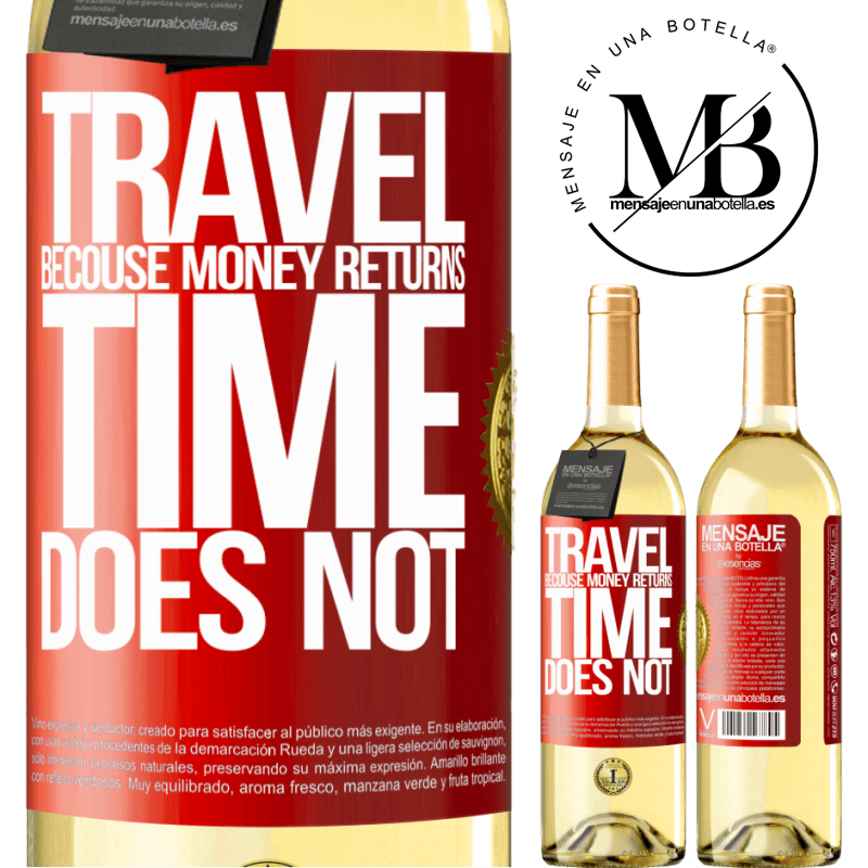 24,95 € Free Shipping | White Wine WHITE Edition Travel, because money returns. Time does not Red Label. Customizable label Young wine Harvest 2020 Verdejo