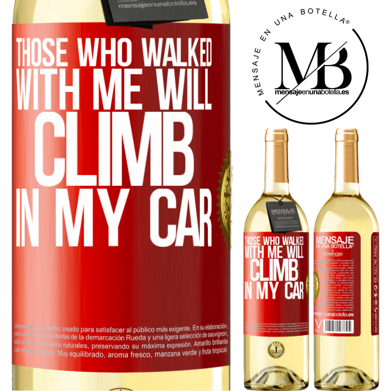 24,95 € Free Shipping | White Wine WHITE Edition Those who walked with me will climb in my car Red Label. Customizable label Young wine Harvest 2020 Verdejo