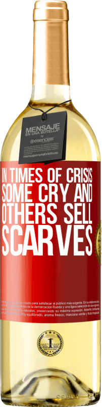 24,95 € Free Shipping | White Wine WHITE Edition In times of crisis, some cry and others sell scarves Red Label. Customizable label Young wine Harvest 2020 Verdejo
