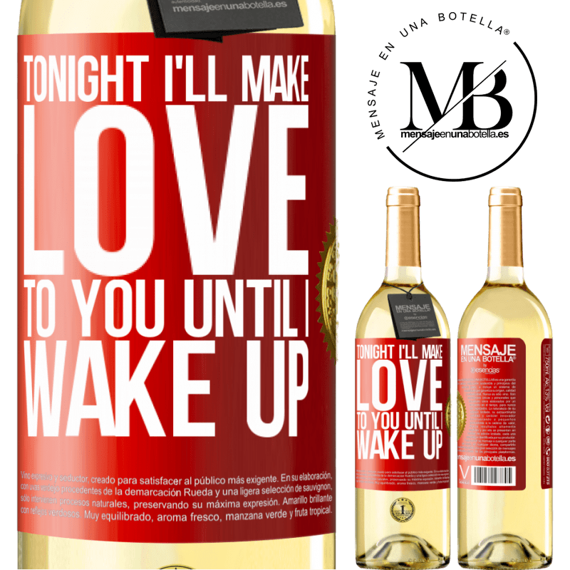 24,95 € Free Shipping | White Wine WHITE Edition Tonight I'll make love to you until I wake up Red Label. Customizable label Young wine Harvest 2020 Verdejo