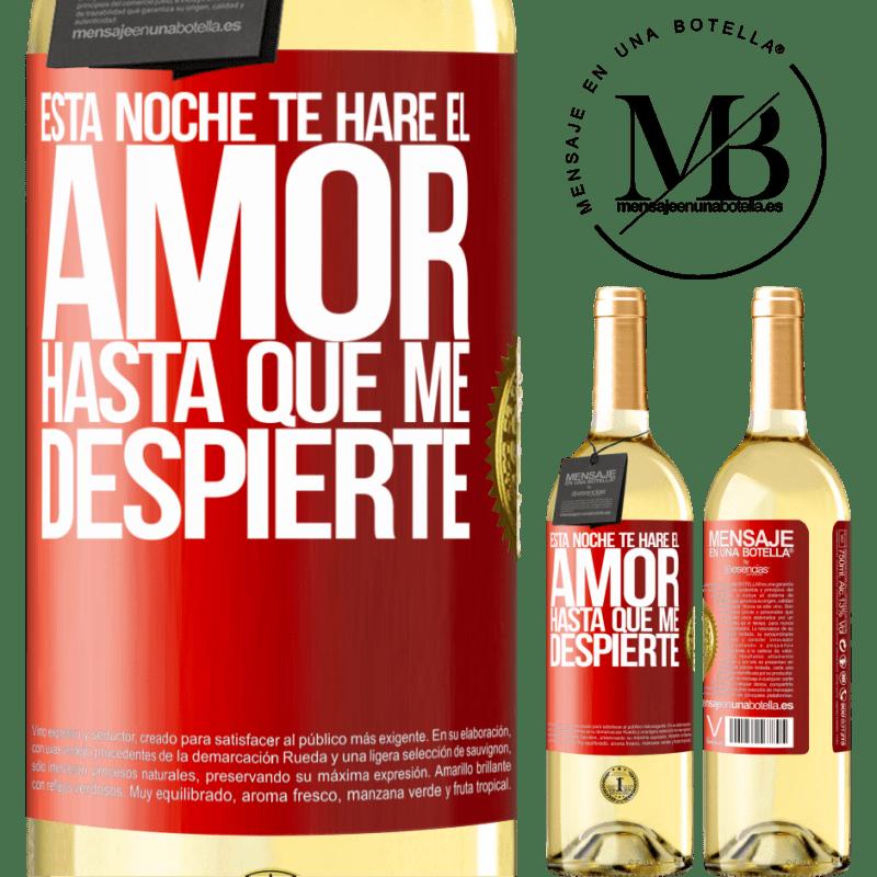24,95 € Envoi gratuit   Vin blanc Édition WHITE Ce soir je te ferai l'amour jusqu'à ce que je me réveille Étiquette Rouge. Étiquette personnalisable Vin jeune Récolte 2020 Verdejo