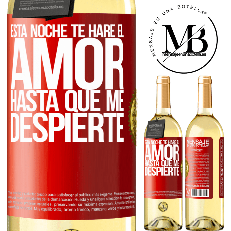 24,95 € Envío gratis | Vino Blanco Edición WHITE Esta noche te haré el amor hasta que me despierte Etiqueta Roja. Etiqueta personalizable Vino joven Cosecha 2020 Verdejo