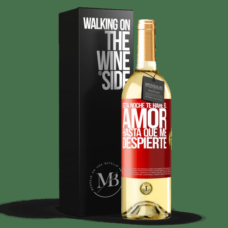 24,95 € Envoi gratuit | Vin blanc Édition WHITE Ce soir je te ferai l'amour jusqu'à ce que je me réveille Étiquette Rouge. Étiquette personnalisable Vin jeune Récolte 2020 Verdejo