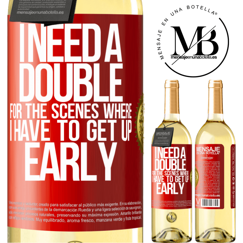 24,95 € Free Shipping | White Wine WHITE Edition I need a double for the scenes where I have to get up early Red Label. Customizable label Young wine Harvest 2020 Verdejo