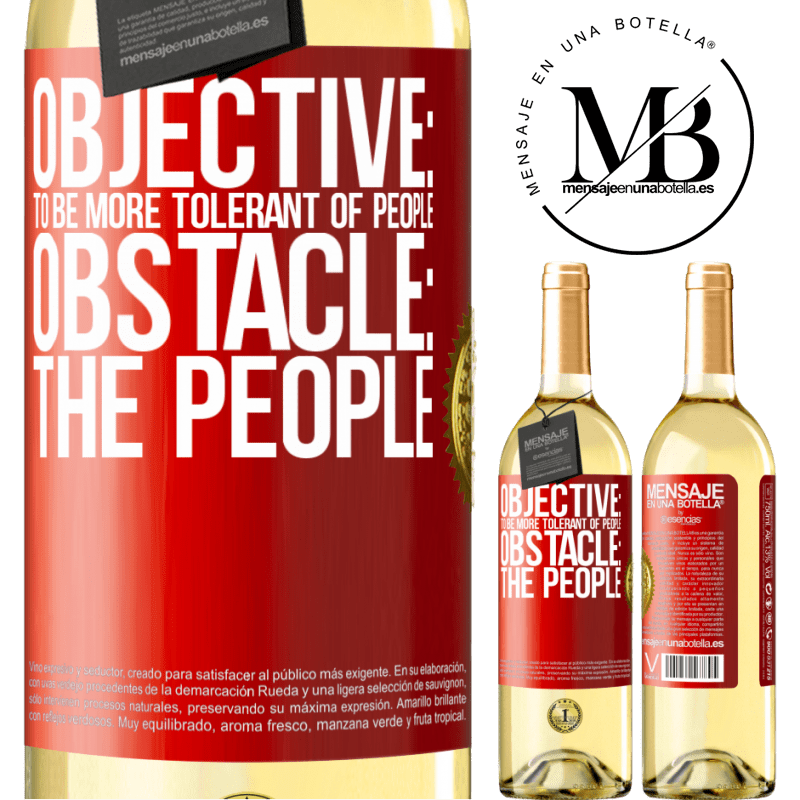 24,95 € Free Shipping | White Wine WHITE Edition Objective: to be more tolerant of people. Obstacle: the people Red Label. Customizable label Young wine Harvest 2020 Verdejo
