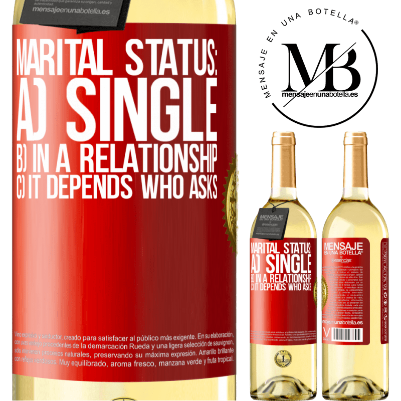 24,95 € Free Shipping   White Wine WHITE Edition Marital status: a) Single b) In a relationship c) It depends who asks Red Label. Customizable label Young wine Harvest 2020 Verdejo