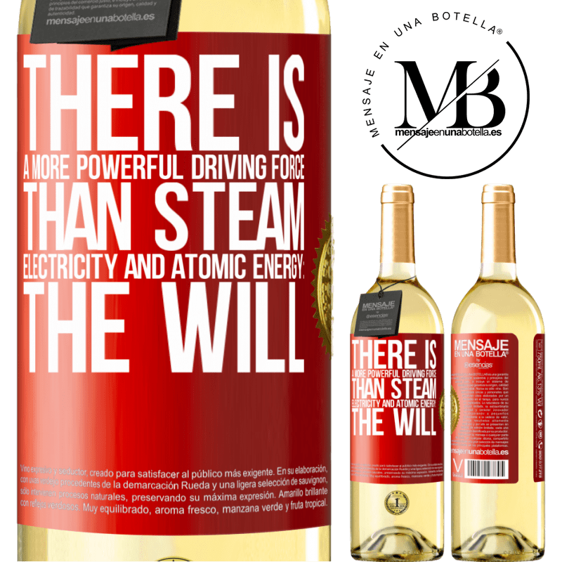 24,95 € Free Shipping | White Wine WHITE Edition There is a more powerful driving force than steam, electricity and atomic energy: The will Red Label. Customizable label Young wine Harvest 2020 Verdejo
