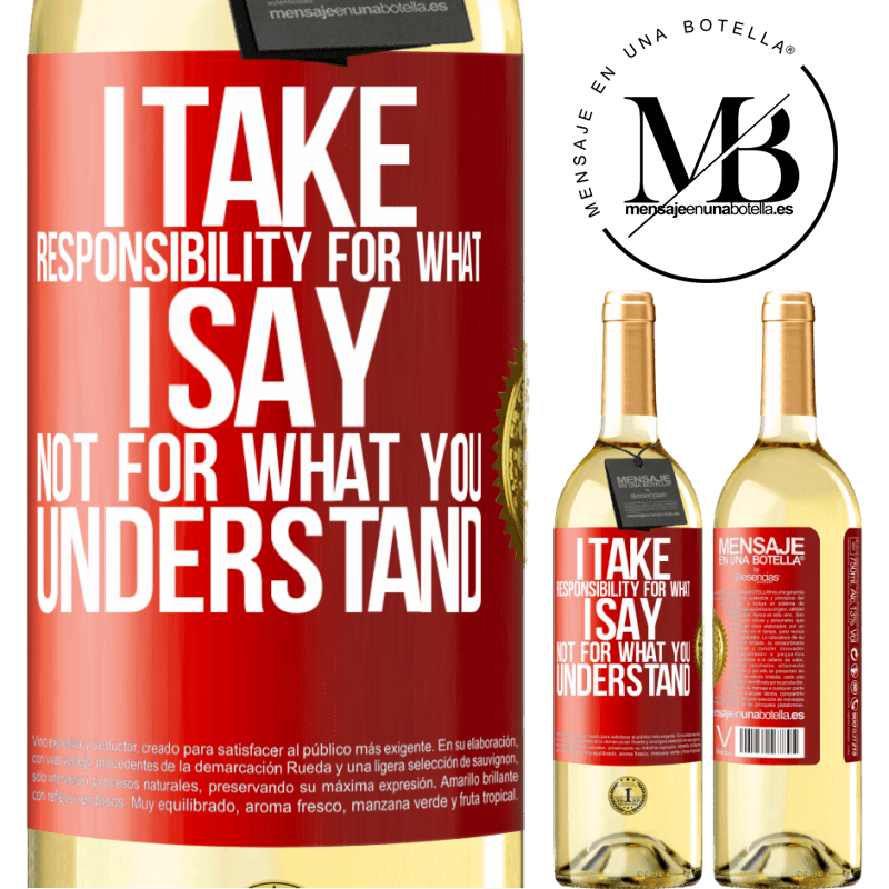 24,95 € Free Shipping   White Wine WHITE Edition I take responsibility for what I say, not for what you understand Red Label. Customizable label Young wine Harvest 2020 Verdejo