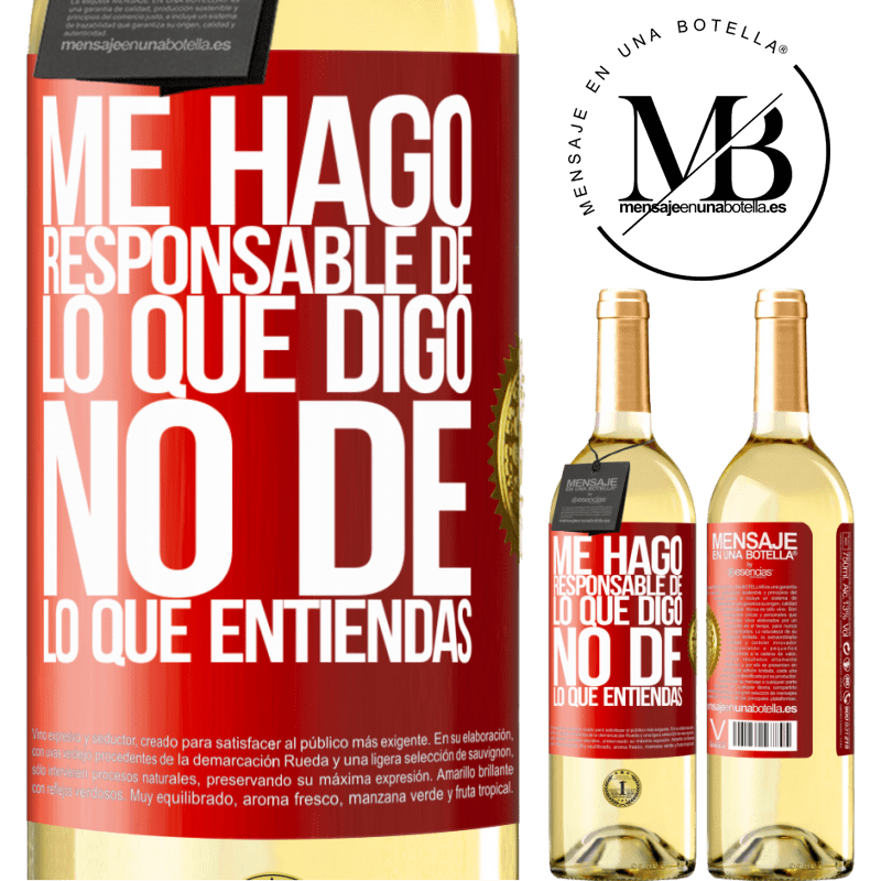 24,95 € Envoi gratuit | Vin blanc Édition WHITE Je prends la responsabilité de ce que je dis, pas de ce que tu comprends Étiquette Rouge. Étiquette personnalisable Vin jeune Récolte 2020 Verdejo