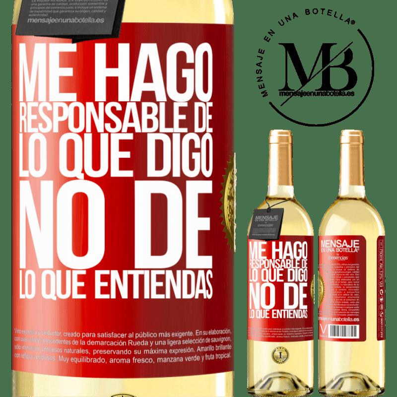 24,95 € Envío gratis | Vino Blanco Edición WHITE Me hago responsable de lo que digo, no de lo que entiendas Etiqueta Roja. Etiqueta personalizable Vino joven Cosecha 2020 Verdejo