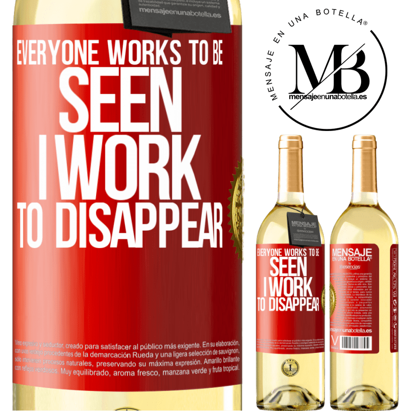 24,95 € Free Shipping   White Wine WHITE Edition Everyone works to be seen. I work to disappear Red Label. Customizable label Young wine Harvest 2020 Verdejo