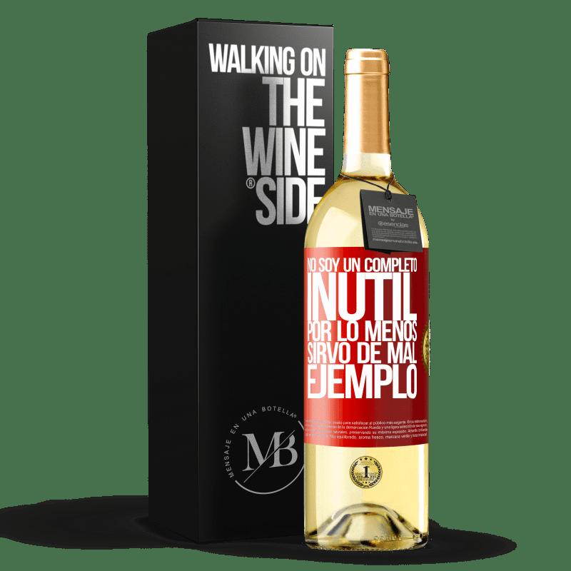 24,95 € Envío gratis   Vino Blanco Edición WHITE No soy un completo inútil... Por lo menos sirvo de mal ejemplo Etiqueta Roja. Etiqueta personalizable Vino joven Cosecha 2020 Verdejo