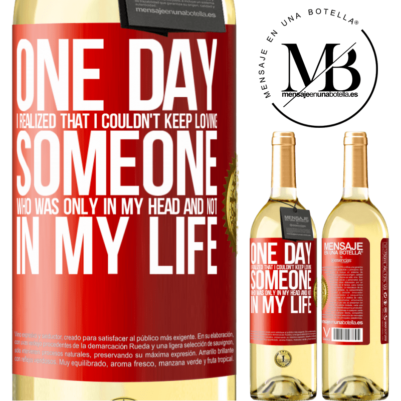 24,95 € Free Shipping | White Wine WHITE Edition One day I realized that I couldn't keep loving someone who was only in my head and not in my life Red Label. Customizable label Young wine Harvest 2020 Verdejo