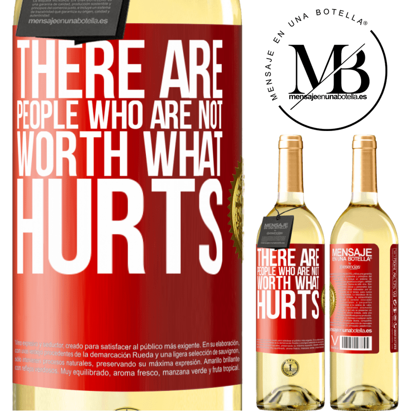 24,95 € Free Shipping | White Wine WHITE Edition There are people who are not worth what hurts Red Label. Customizable label Young wine Harvest 2020 Verdejo
