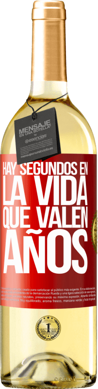24,95 € Envío gratis | Vino Blanco Edición WHITE Hay segundos en la vida que valen años Etiqueta Roja. Etiqueta personalizable Vino joven Cosecha 2020 Verdejo