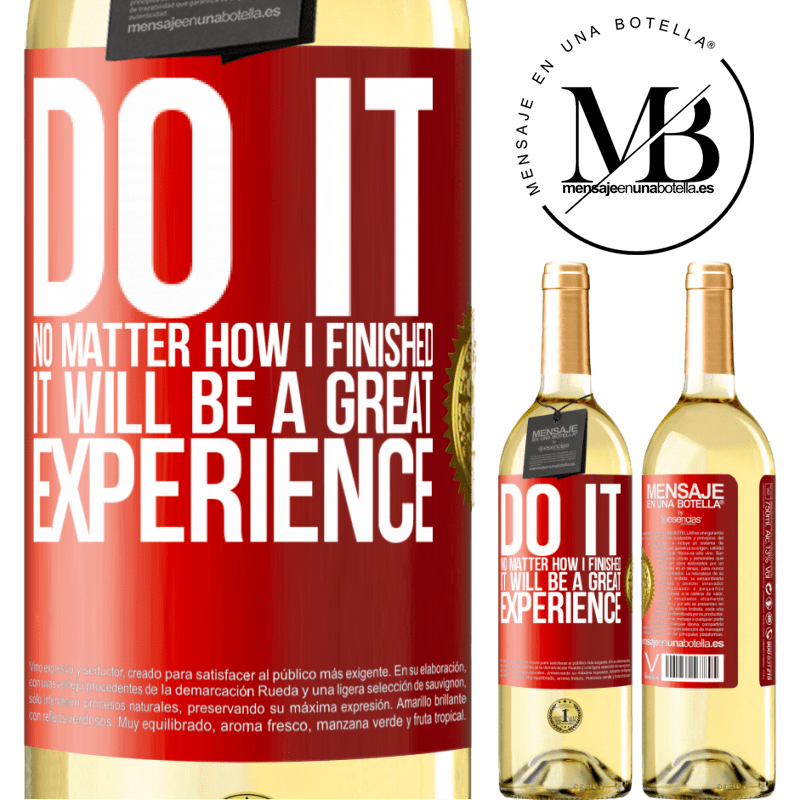24,95 € Free Shipping | White Wine WHITE Edition Do it, no matter how I finished, it will be a great experience Red Label. Customizable label Young wine Harvest 2020 Verdejo