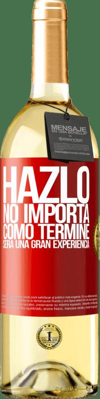 24,95 € Envío gratis | Vino Blanco Edición WHITE Hazlo, no importa como terminé, será una gran experiencia Etiqueta Roja. Etiqueta personalizable Vino joven Cosecha 2020 Verdejo