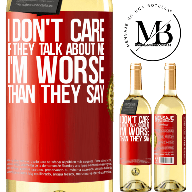 24,95 € Free Shipping | White Wine WHITE Edition I don't care if they talk about me, total I'm worse than they say Red Label. Customizable label Young wine Harvest 2020 Verdejo