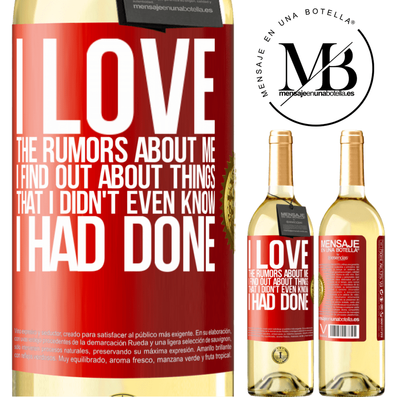 24,95 € Free Shipping | White Wine WHITE Edition I love the rumors about me, I find out about things that I didn't even know I had done Red Label. Customizable label Young wine Harvest 2020 Verdejo