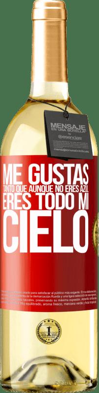 24,95 € Envío gratis | Vino Blanco Edición WHITE Me gustas tanto que, aunque no eres azul, eres todo mi cielo Etiqueta Roja. Etiqueta personalizable Vino joven Cosecha 2020 Verdejo