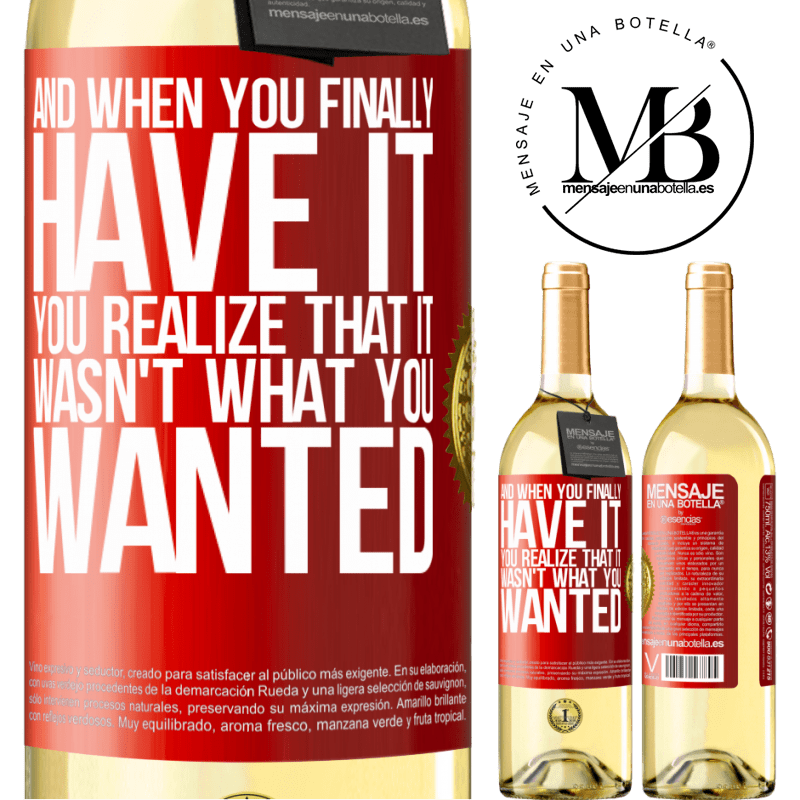 24,95 € Free Shipping | White Wine WHITE Edition And when you finally have it, you realize that it wasn't what you wanted Red Label. Customizable label Young wine Harvest 2020 Verdejo