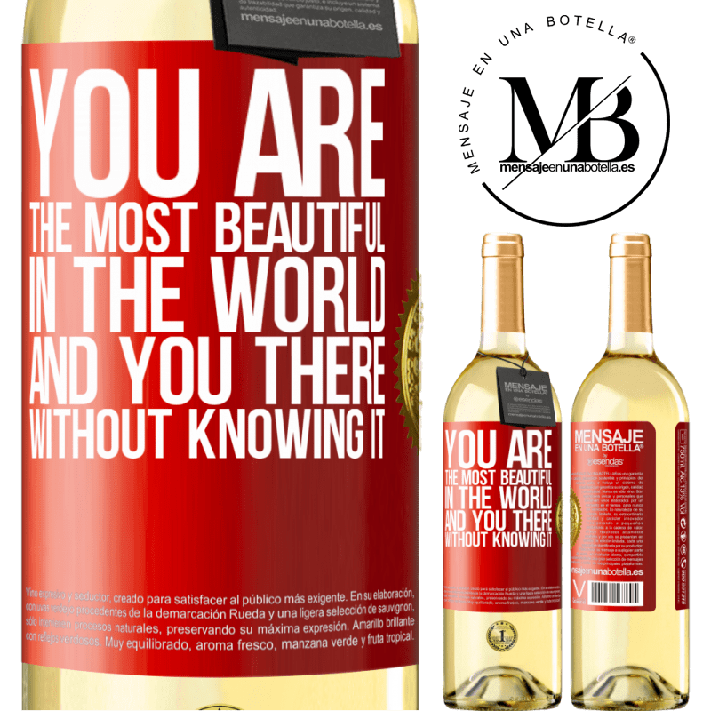 24,95 € Free Shipping | White Wine WHITE Edition You are the most beautiful in the world, and you there, without knowing it Red Label. Customizable label Young wine Harvest 2020 Verdejo