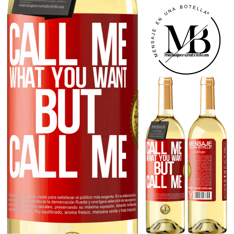 24,95 € Free Shipping | White Wine WHITE Edition Call me what you want, but call me Red Label. Customizable label Young wine Harvest 2020 Verdejo