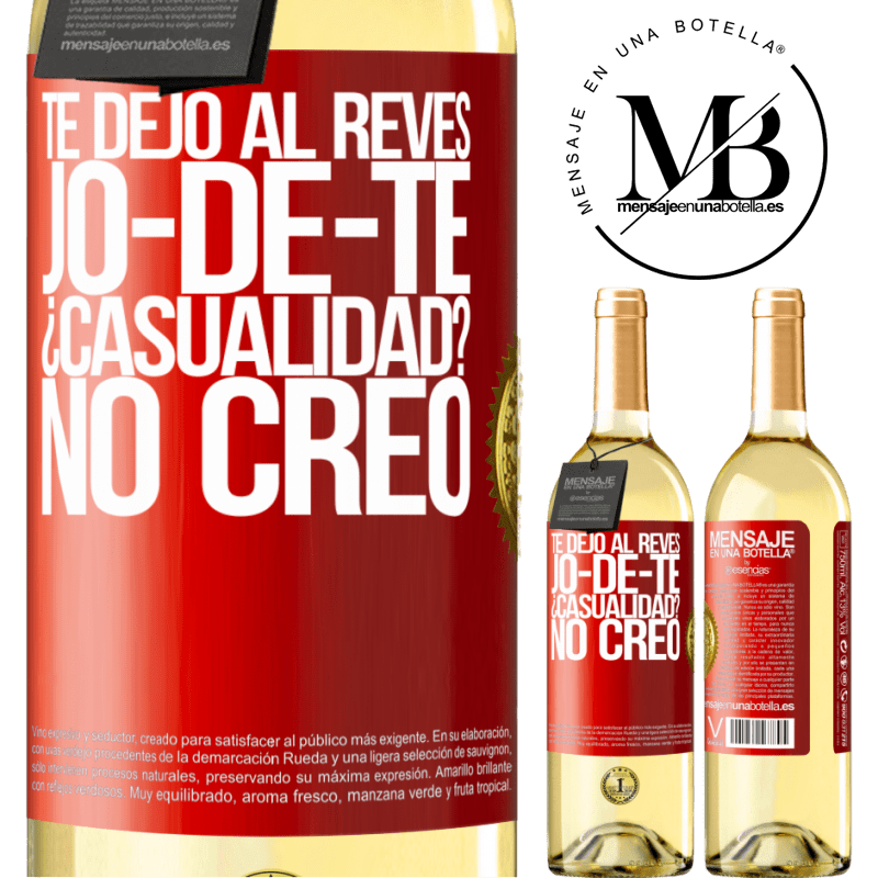 24,95 € Free Shipping | White Wine WHITE Edition TE DEJO, al revés, JO-DE-TE ¿Casualidad? No creo Red Label. Customizable label Young wine Harvest 2020 Verdejo