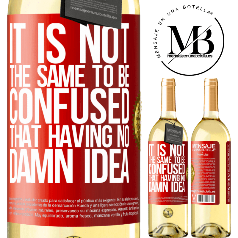24,95 € Free Shipping | White Wine WHITE Edition It is not the same to be confused that having no damn idea Red Label. Customizable label Young wine Harvest 2020 Verdejo