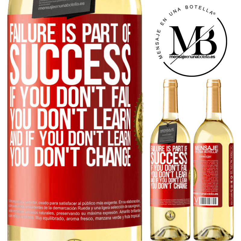 24,95 € Free Shipping | White Wine WHITE Edition Failure is part of success. If you don't fail, you don't learn. And if you don't learn, you don't change Red Label. Customizable label Young wine Harvest 2020 Verdejo