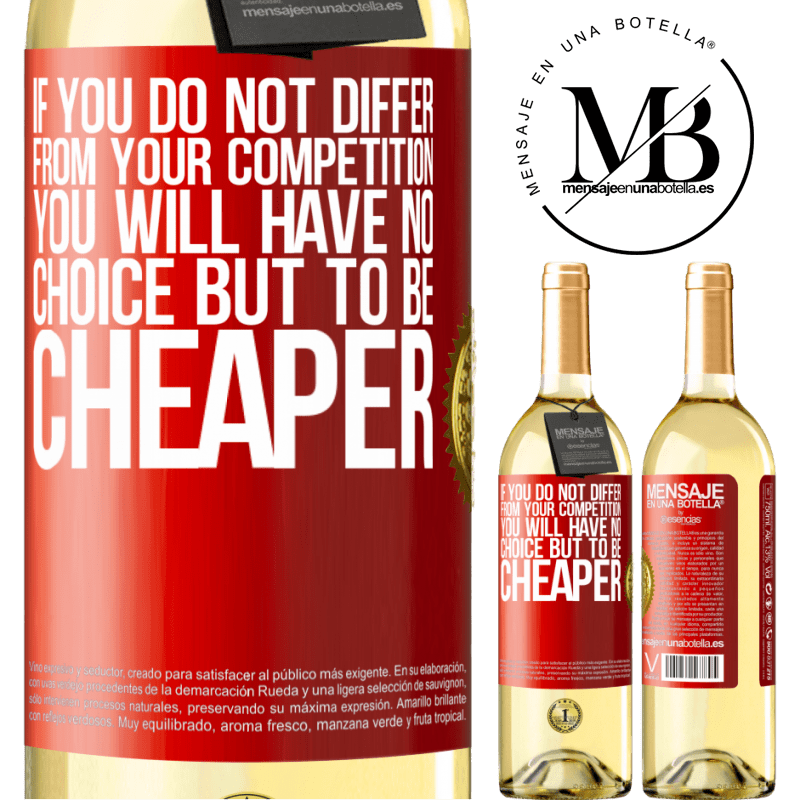 24,95 € Free Shipping   White Wine WHITE Edition If you do not differ from your competition, you will have no choice but to be cheaper Red Label. Customizable label Young wine Harvest 2020 Verdejo