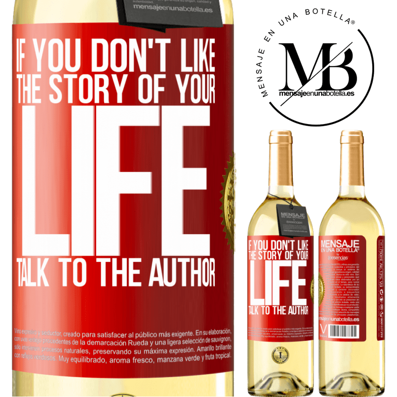 24,95 € Free Shipping   White Wine WHITE Edition If you don't like the story of your life, talk to the author Red Label. Customizable label Young wine Harvest 2020 Verdejo