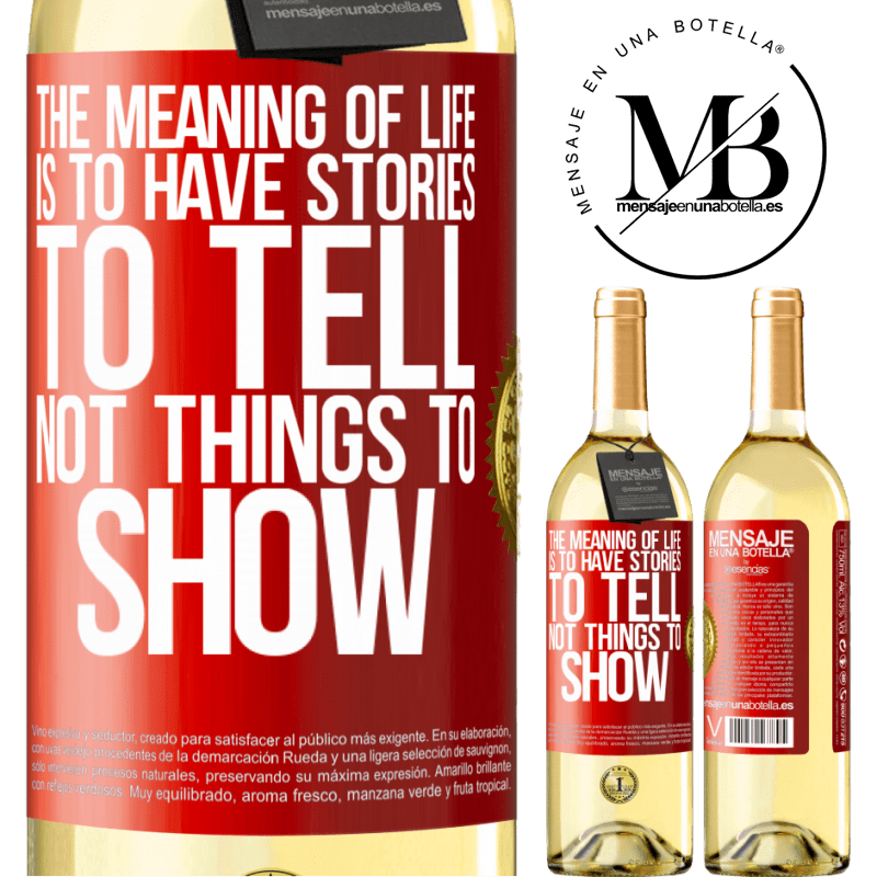 24,95 € Free Shipping | White Wine WHITE Edition The meaning of life is to have stories to tell, not things to show Red Label. Customizable label Young wine Harvest 2020 Verdejo