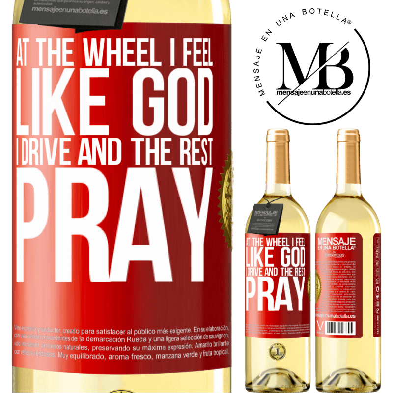 24,95 € Free Shipping | White Wine WHITE Edition At the wheel I feel like God. I drive and the rest pray Red Label. Customizable label Young wine Harvest 2020 Verdejo