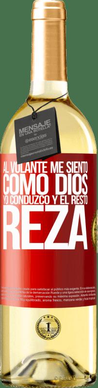 24,95 € Envío gratis | Vino Blanco Edición WHITE Al volante me siento como Dios. Yo conduzco y el resto reza Etiqueta Roja. Etiqueta personalizable Vino joven Cosecha 2020 Verdejo