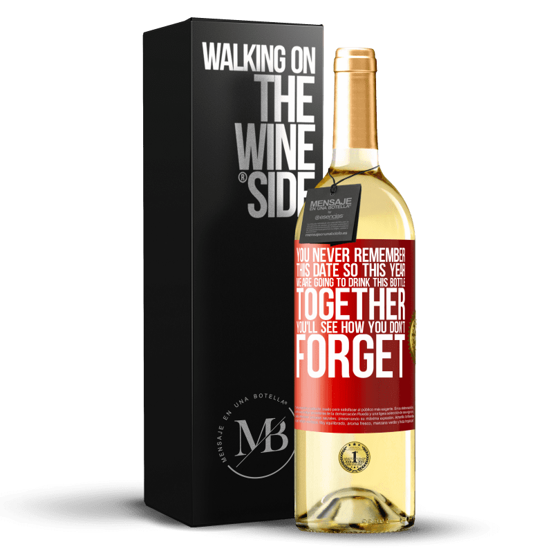 24,95 € Free Shipping | White Wine WHITE Edition You never remember this date, so this year we are going to drink this bottle together. You'll see how you don't forget Red Label. Customizable label Young wine Harvest 2020 Verdejo