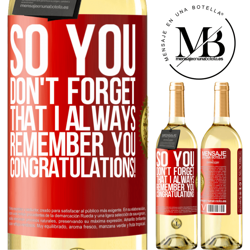 24,95 € Free Shipping | White Wine WHITE Edition So you don't forget that I always remember you. Congratulations! Red Label. Customizable label Young wine Harvest 2020 Verdejo