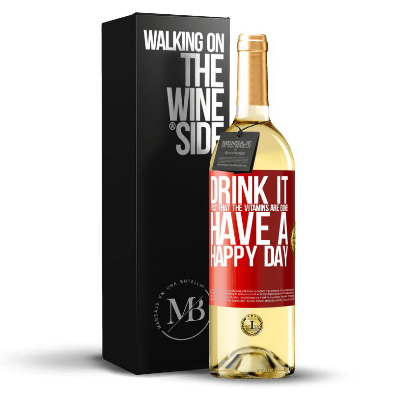 24,95 € Free Shipping | White Wine WHITE Edition Drink it fast that the vitamins are gone! Have a happy day Red Label. Customizable label Young wine Harvest 2020 Verdejo