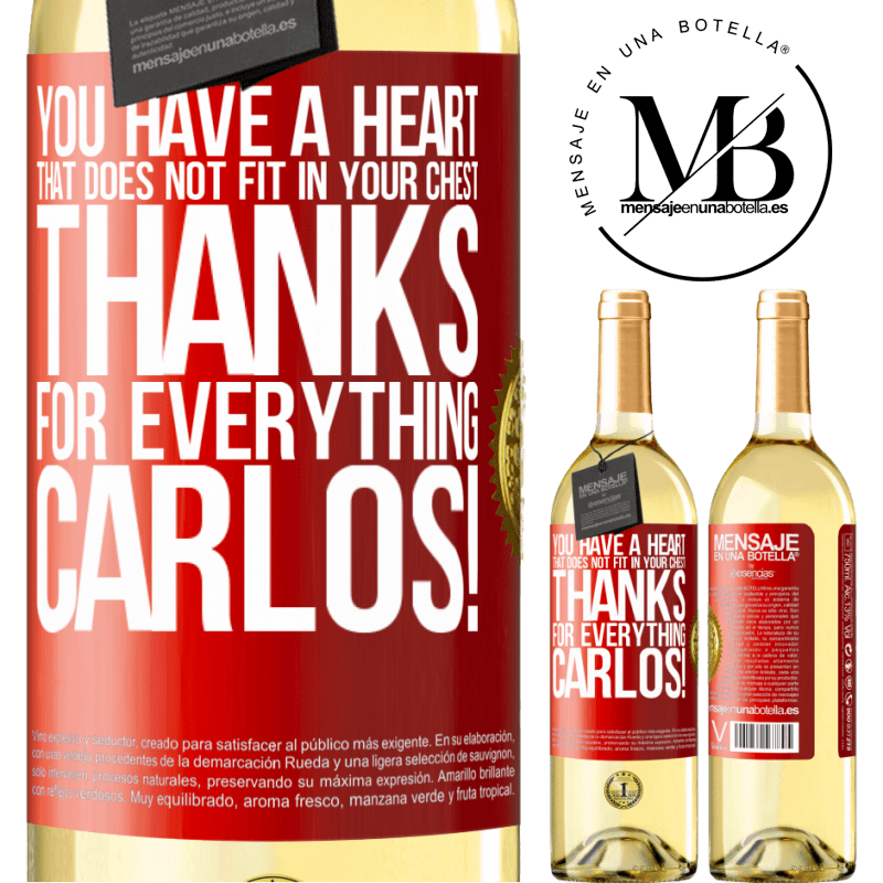24,95 € Free Shipping | White Wine WHITE Edition You have a heart that does not fit in your chest. Thanks for everything, Carlos! Red Label. Customizable label Young wine Harvest 2020 Verdejo